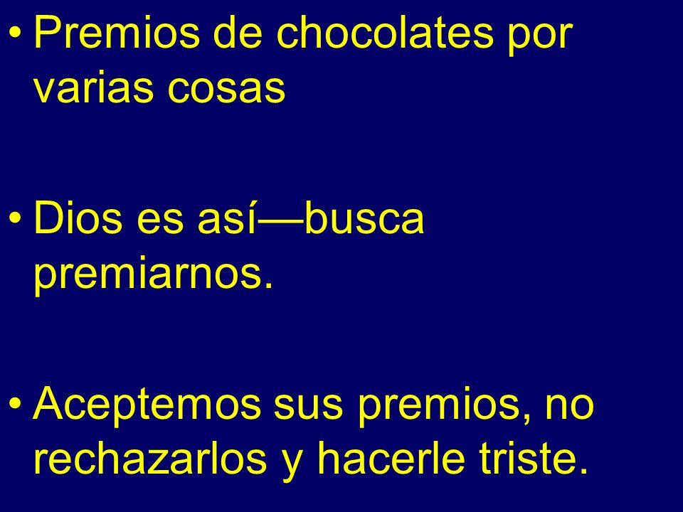 Premios de chocolates por varias cosas