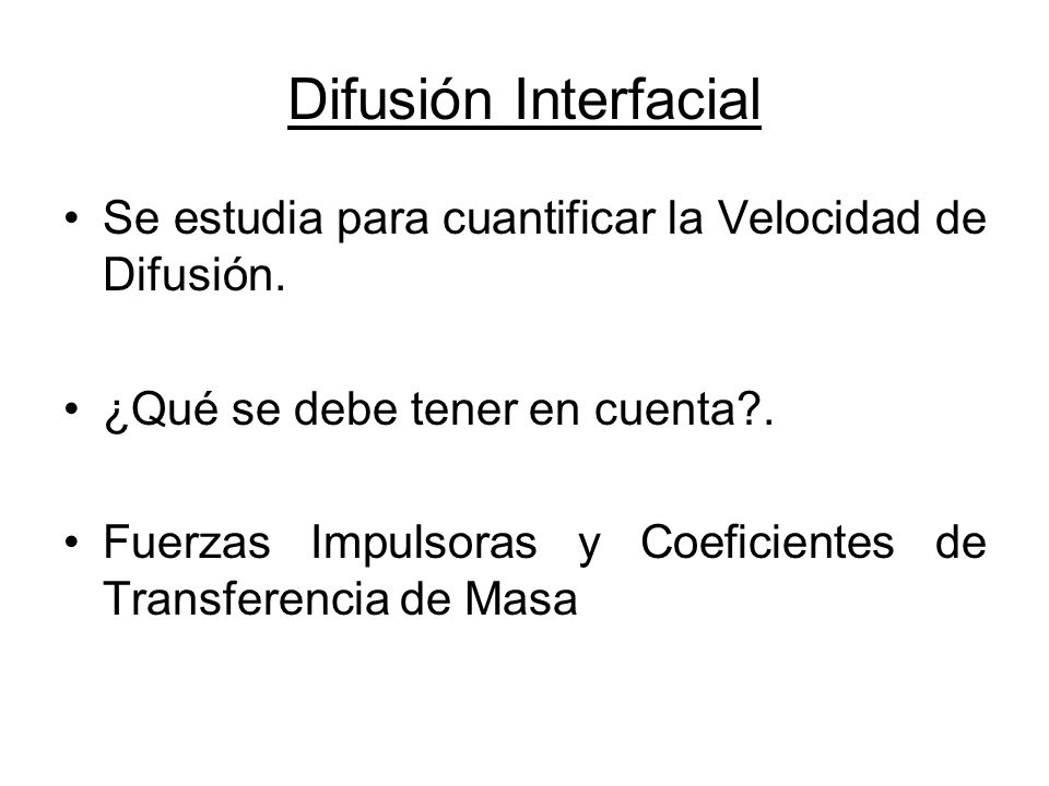 Difusión Interfacial Se estudia para cuantificar la Velocidad de Difusión. ¿Qué se debe tener en cuenta .