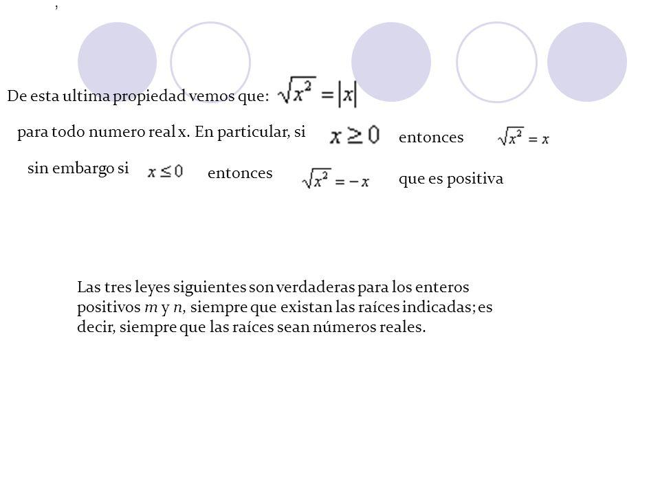 , De esta ultima propiedad vemos que: para todo numero real x. En particular, si. entonces.