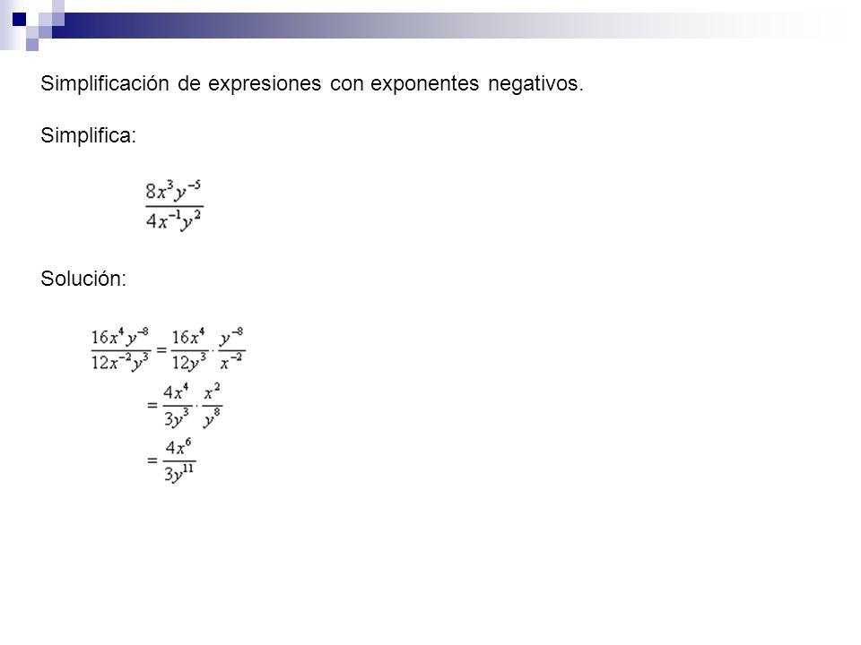 Simplificación de expresiones con exponentes negativos. Simplifica: