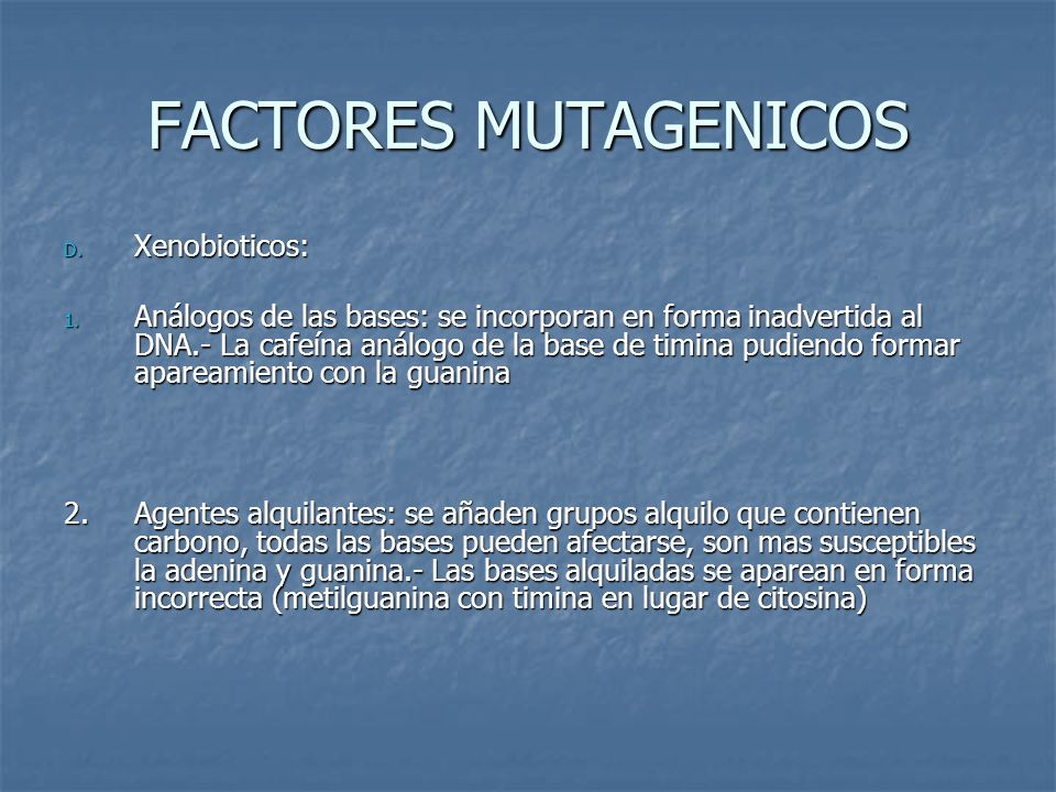 FACTORES MUTAGENICOS Xenobioticos:
