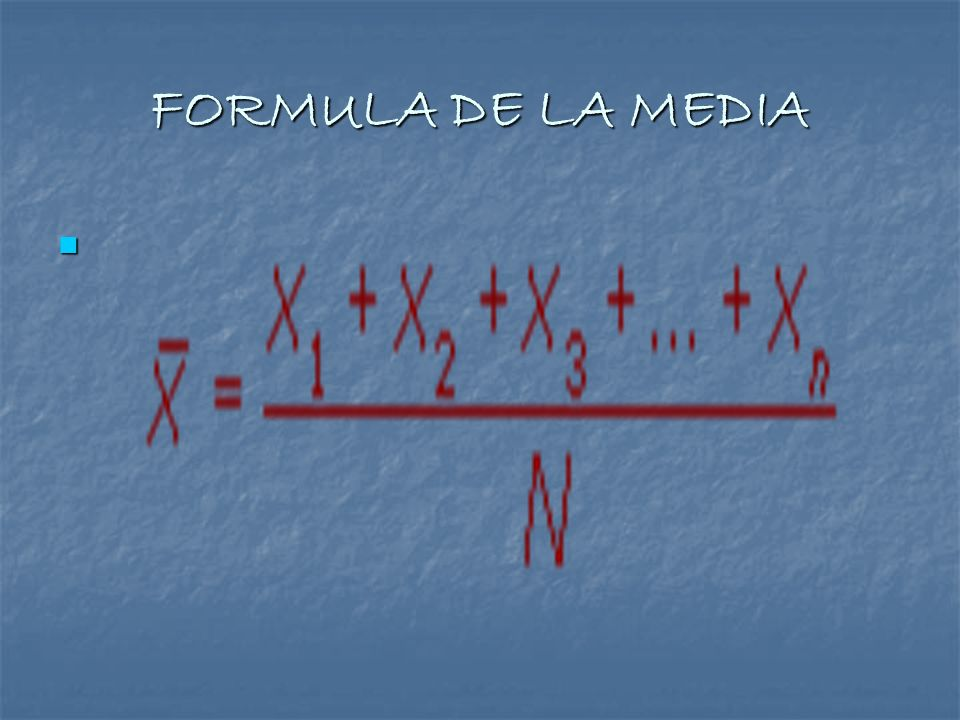 FORMULA DE LA MEDIA
