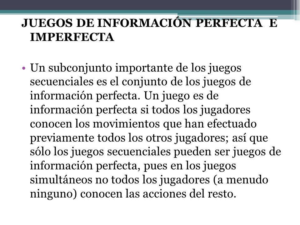 JUEGOS DE INFORMACIÓN PERFECTA E IMPERFECTA