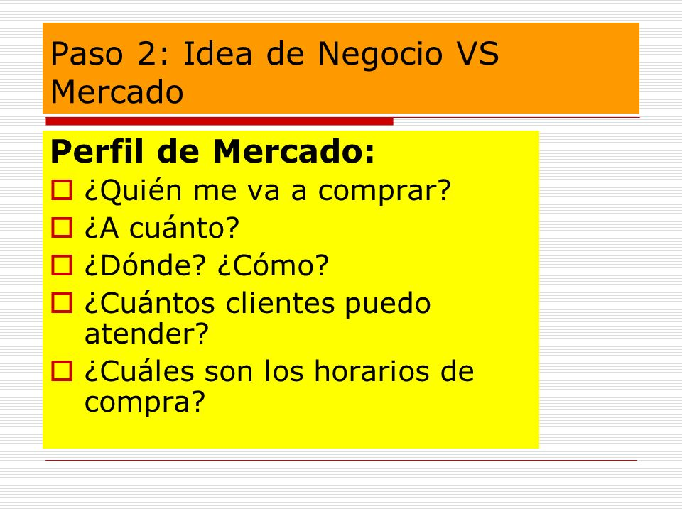 Paso 2: Idea de Negocio VS Mercado