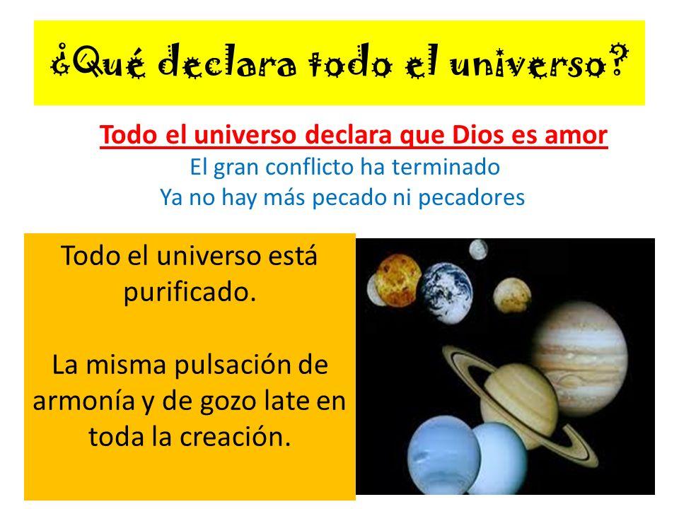 ¿Qué declara todo el universo