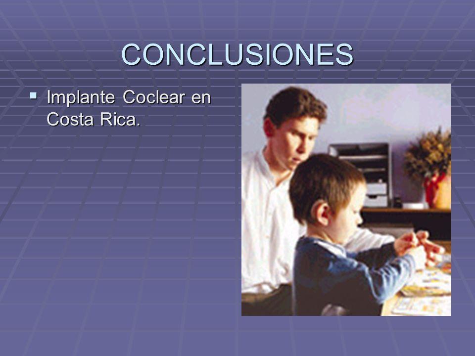 CONCLUSIONES Implante Coclear en Costa Rica.