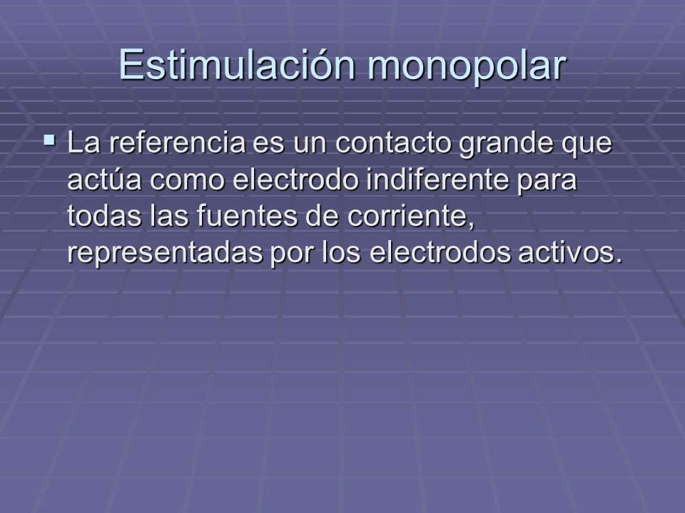 Estimulación monopolar