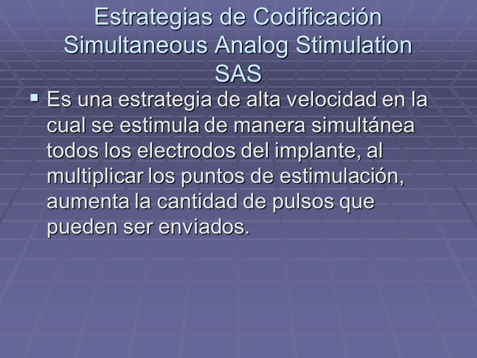 Estrategias de Codificación Simultaneous Analog Stimulation SAS