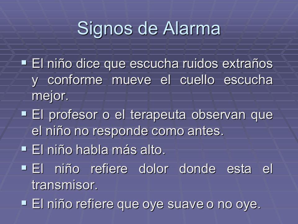 Signos de Alarma El niño dice que escucha ruidos extraños y conforme mueve el cuello escucha mejor.