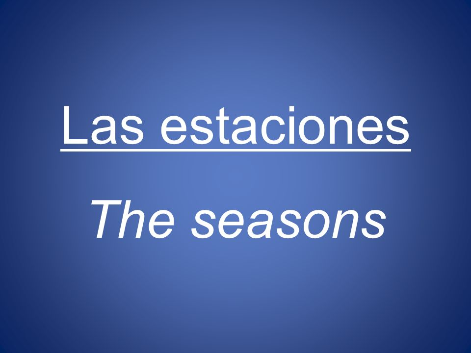 Las estaciones The seasons