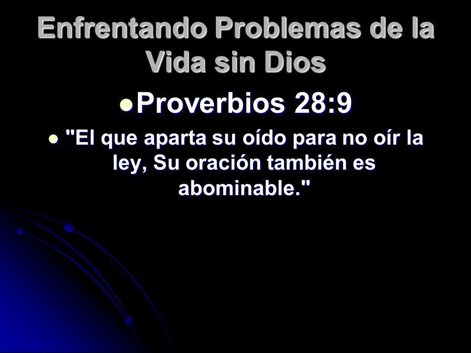 Enfrentando Problemas de la Vida sin Dios