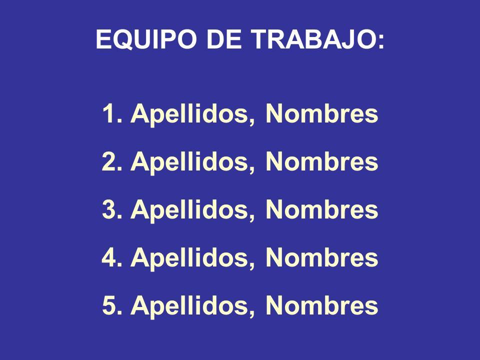 EQUIPO DE TRABAJO: Apellidos, Nombres