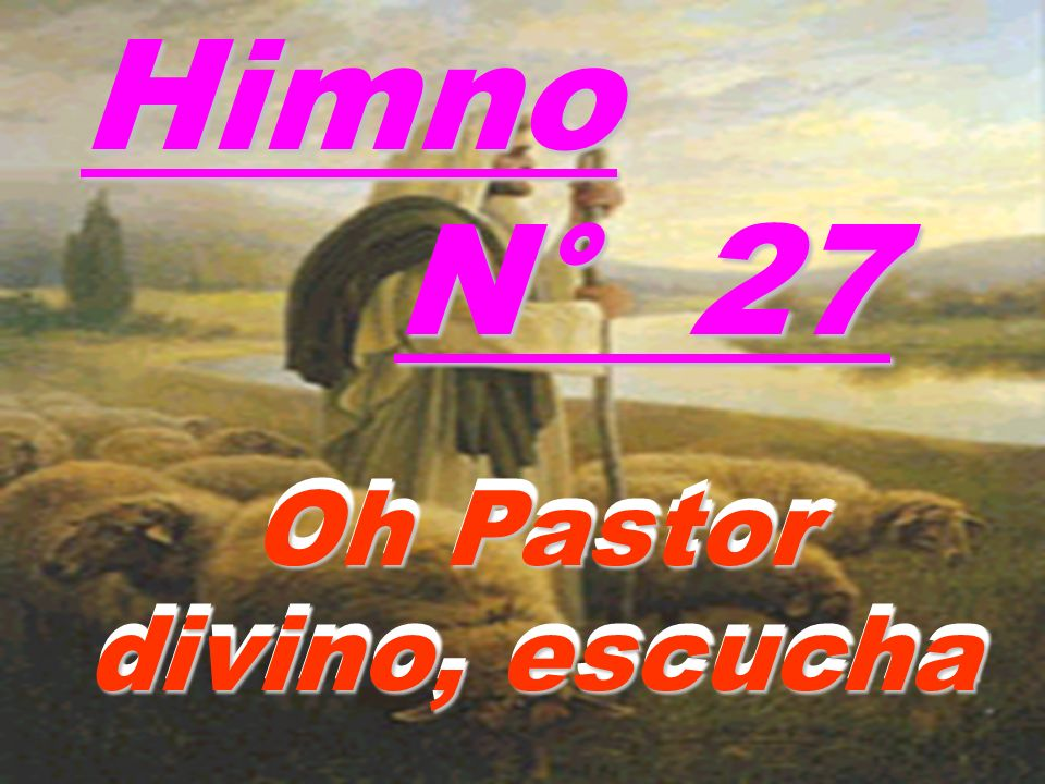 Oh Pastor divino, escucha