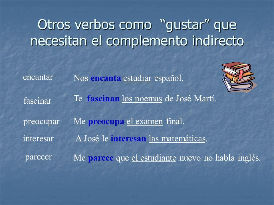 Otros verbos como gustar que necesitan el complemento indirecto