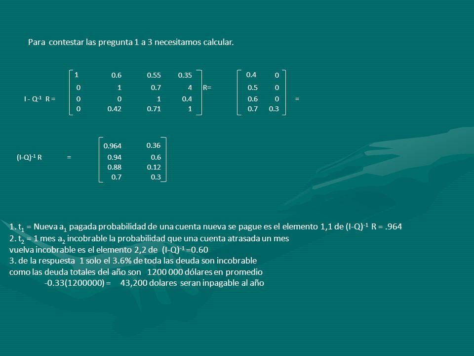 Para contestar las pregunta 1 a 3 necesitamos calcular.