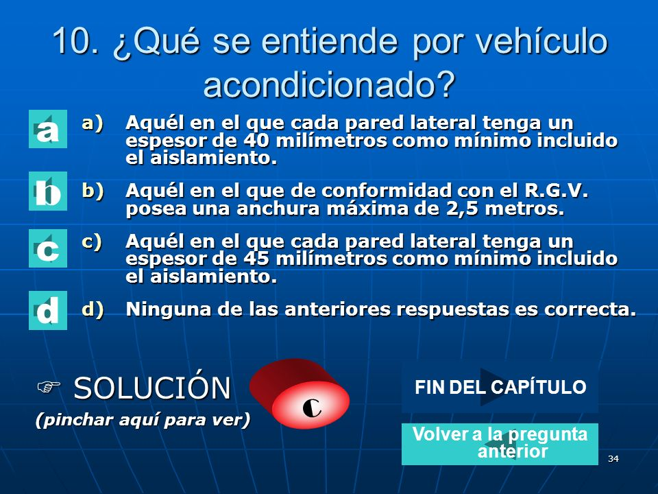 10. ¿Qué se entiende por vehículo acondicionado