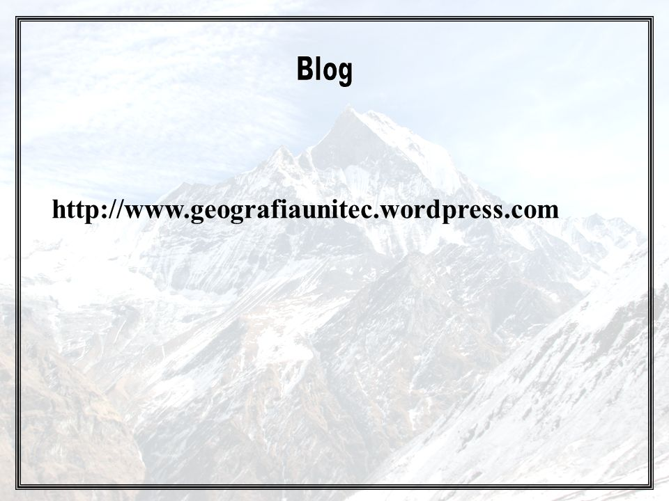 Blog http://www.geografiaunitec.wordpress.com