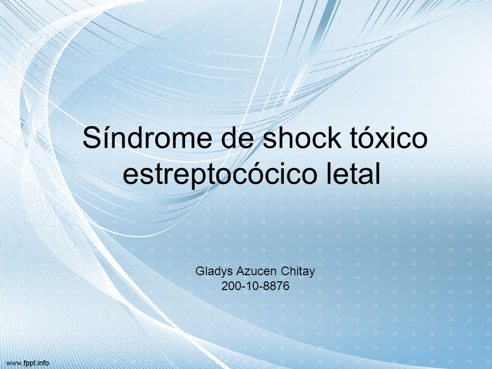 Síndrome de shock tóxico estreptocócico letal