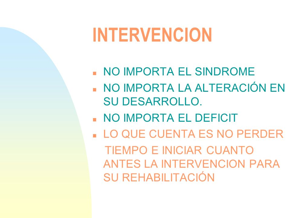 INTERVENCION NO IMPORTA EL SINDROME