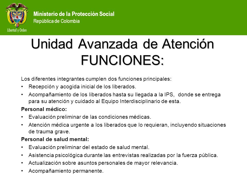 Unidad Avanzada de Atención FUNCIONES: