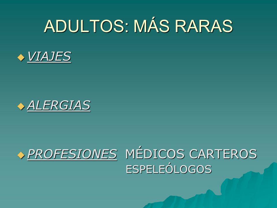 ADULTOS: MÁS RARAS VIAJES ALERGIAS PROFESIONES MÉDICOS CARTEROS