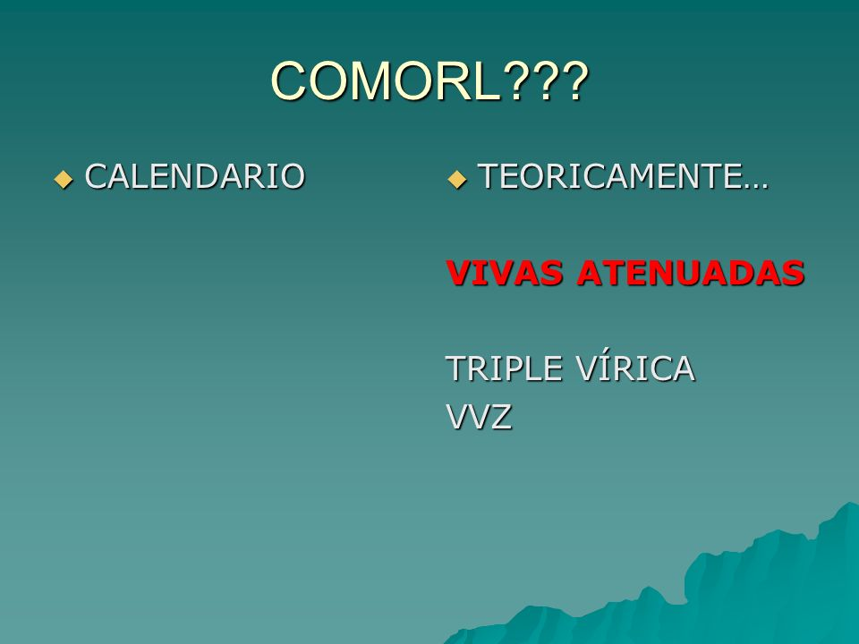 COMORL CALENDARIO TEORICAMENTE… VIVAS ATENUADAS TRIPLE VÍRICA VVZ