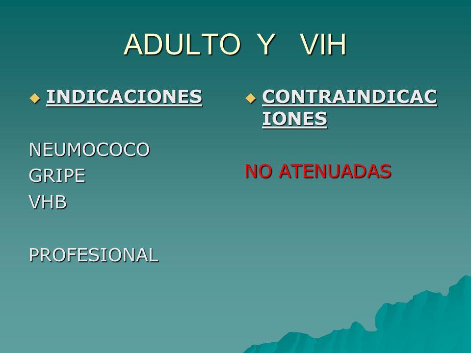 ADULTO Y VIH INDICACIONES NEUMOCOCO GRIPE VHB PROFESIONAL