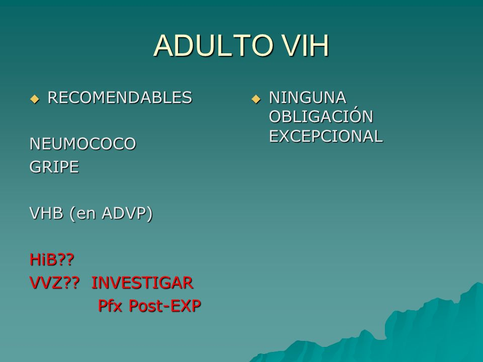 ADULTO VIH RECOMENDABLES NEUMOCOCO GRIPE VHB (en ADVP) HiB