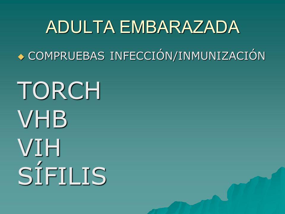 TORCH VHB VIH SÍFILIS ADULTA EMBARAZADA