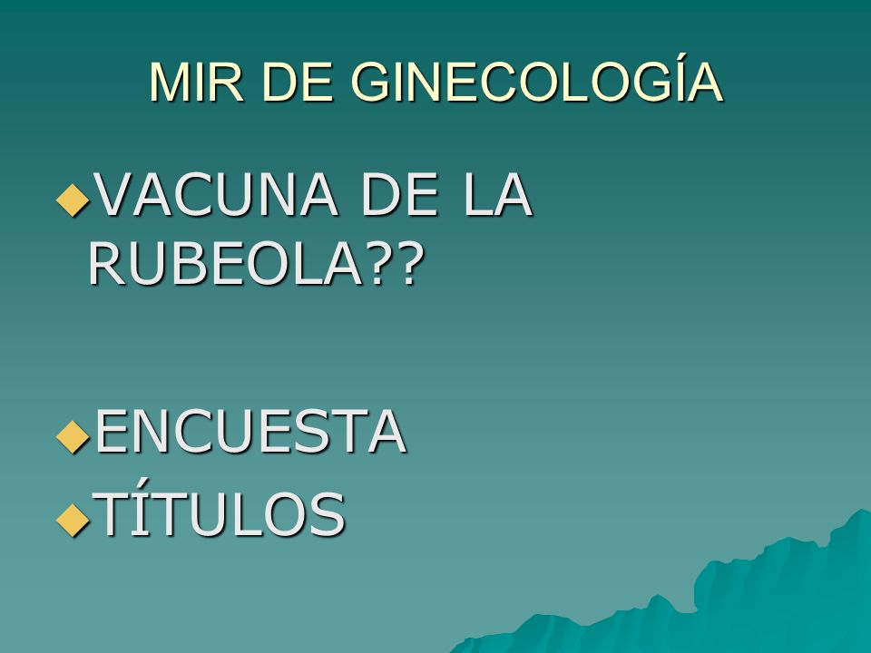 MIR DE GINECOLOGÍA VACUNA DE LA RUBEOLA ENCUESTA TÍTULOS