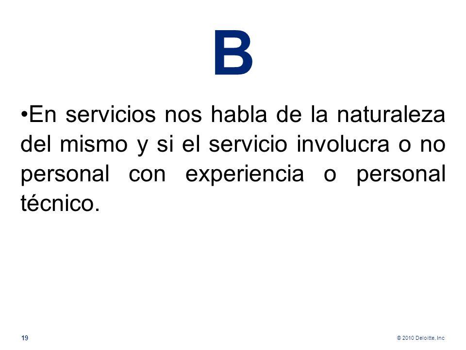 B En servicios nos habla de la naturaleza del mismo y si el servicio involucra o no personal con experiencia o personal técnico.