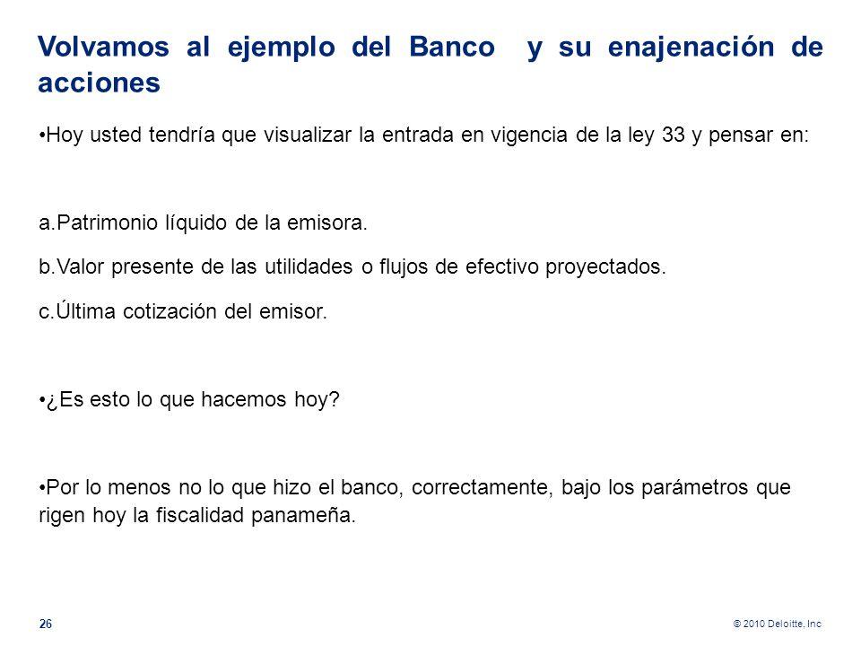 Volvamos al ejemplo del Banco y su enajenación de acciones