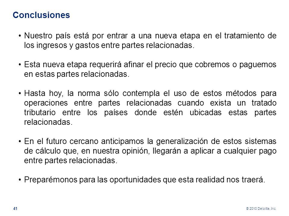 Conclusiones Nuestro país está por entrar a una nueva etapa en el tratamiento de los ingresos y gastos entre partes relacionadas.