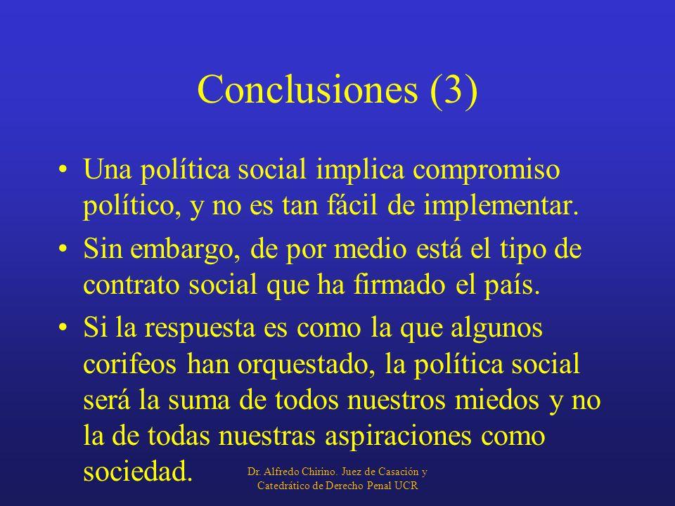 Conclusiones (3)Una política social implica compromiso político, y no es tan fácil de implementar.