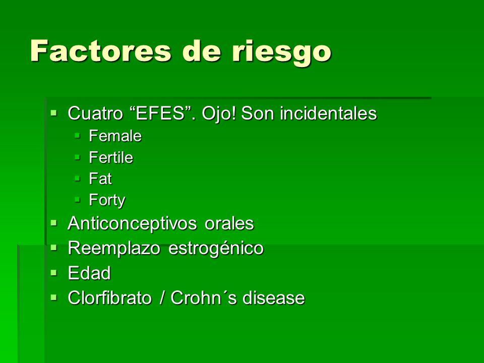 Factores de riesgo Cuatro EFES . Ojo! Son incidentales