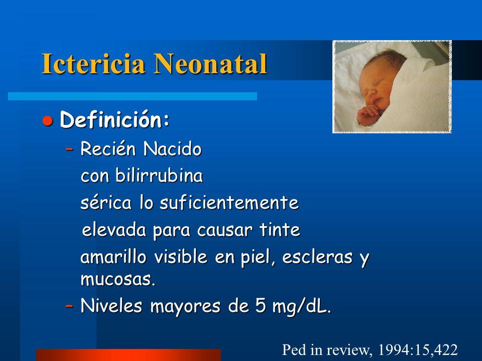 Ictericia Neonatal Definición: Recién Nacido con bilirrubina