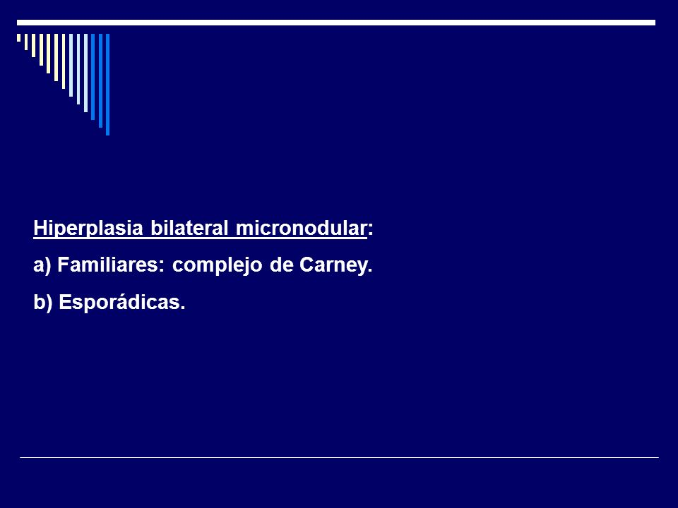 Hiperplasia bilateral micronodular: