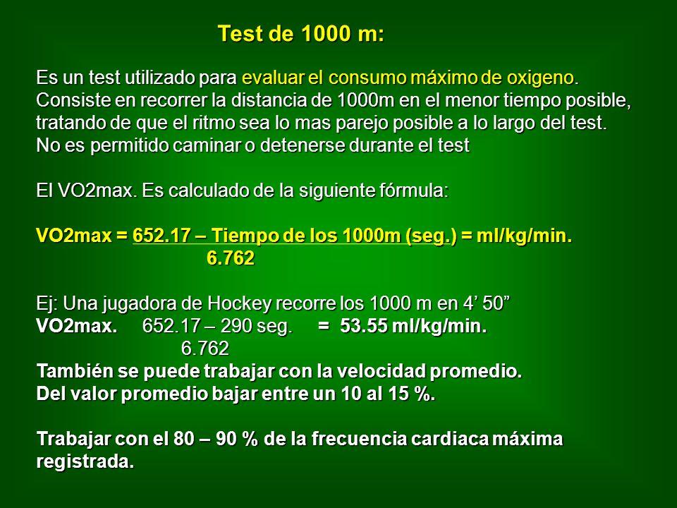 Test de 1000 m: Es un test utilizado para evaluar el consumo máximo de oxigeno.