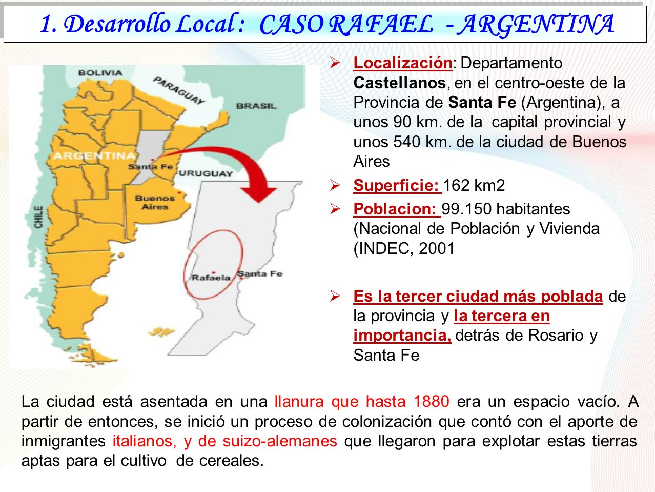 1. Desarrollo Local : CASO RAFAEL - ARGENTINA