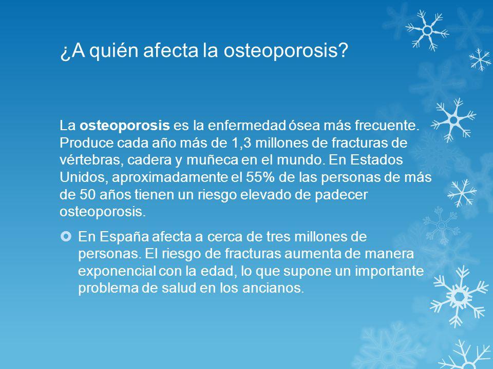 ¿A quién afecta la osteoporosis