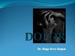 DOLOR Dr. Hugo Arce Gaspar