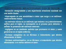 DEFINICIONES RELACIONADAS CON EL DOLOR: