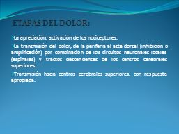 ETAPAS DEL DOLOR: La apreciación, activación de los nociceptores.