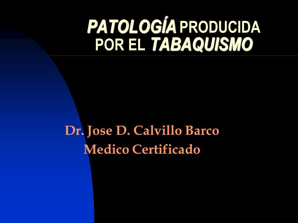 PATOLOGÍA PRODUCIDA POR EL TABAQUISMO