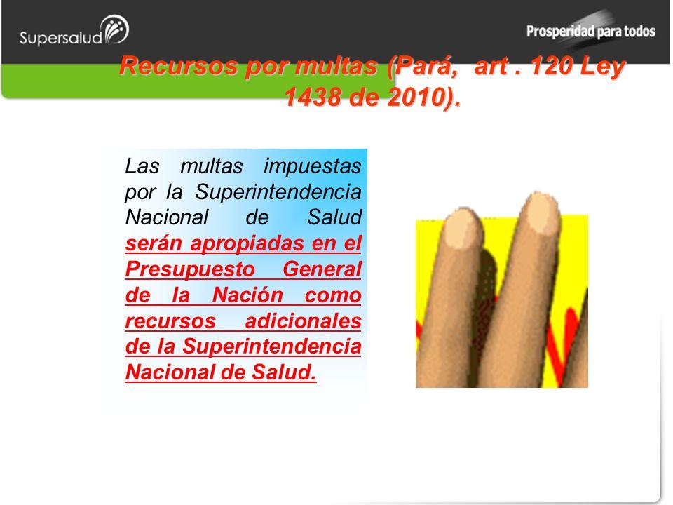 Recursos por multas (Pará, art . 120 Ley 1438 de 2010).
