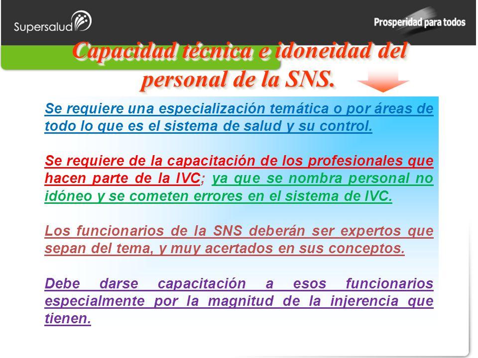 Capacidad técnica e idoneidad del personal de la SNS.