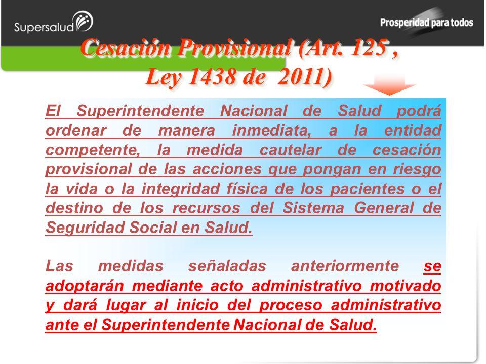 Cesación Provisional (Art. 125 , Ley 1438 de 2011)