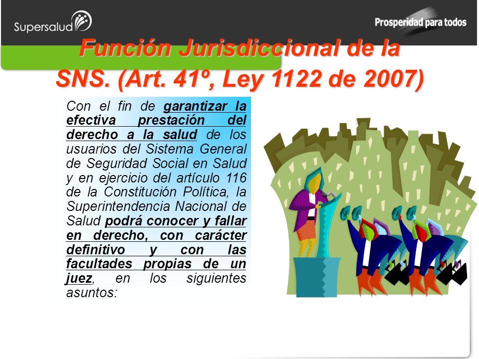 Función Jurisdiccional de la SNS. (Art. 41º, Ley 1122 de 2007)