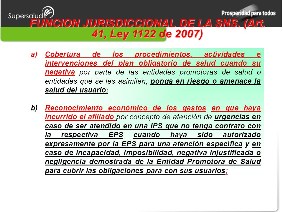 FUNCION JURISDICCIONAL DE LA SNS. (Art. 41, Ley 1122 de 2007)