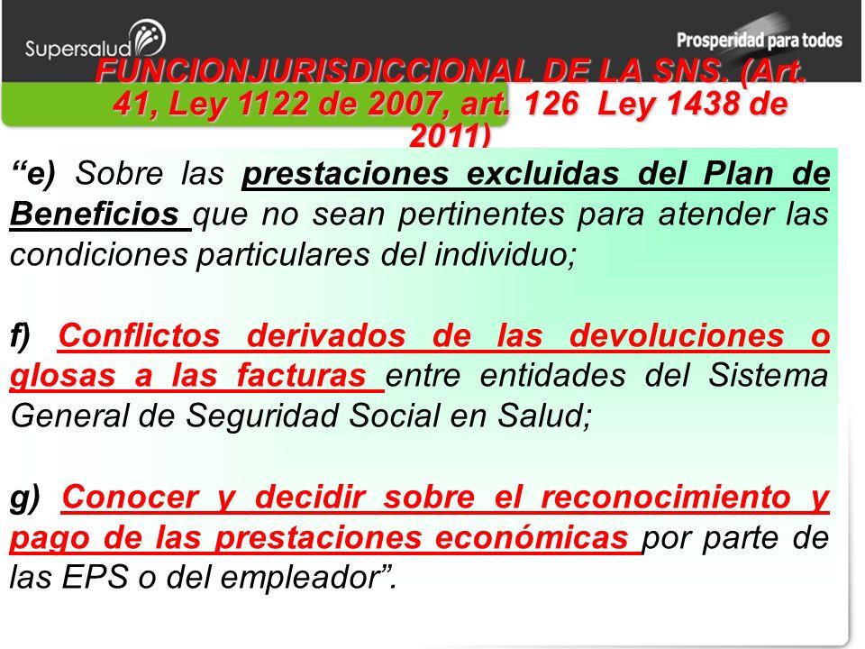 FUNCIONJURISDICCIONAL DE LA SNS. (Art. 41, Ley 1122 de 2007, art